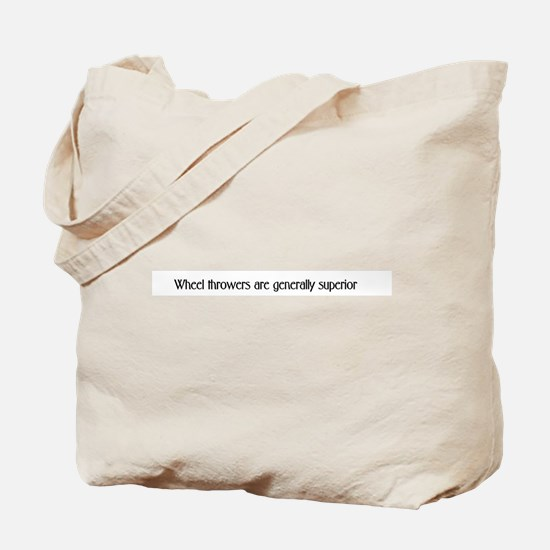 Wheel Throwers are generally Tote Bag