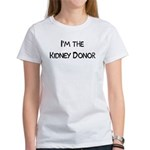 Women's T-Shirt I'm the Kidney Donor