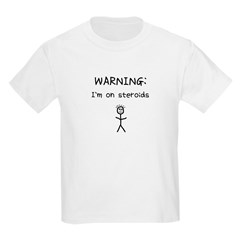Kids T-Shirt I'm on steroids - heart