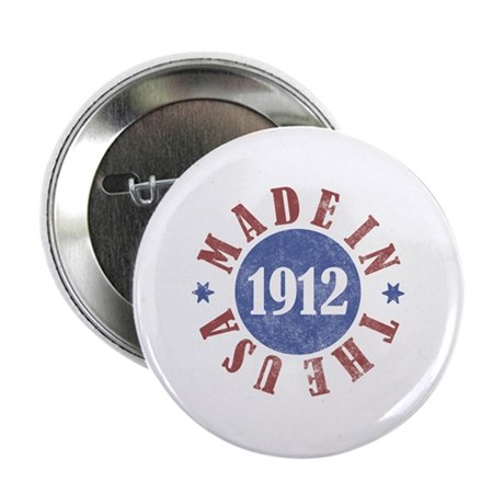 """1912 Made In The USA 2.25"""" Button"""