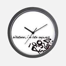 Funny Whatever late Wall Clock