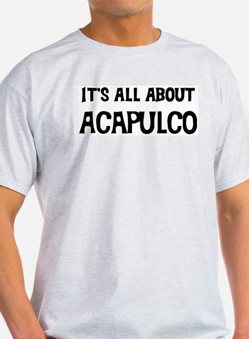 All about Acapulco Ash Grey T-Shirt