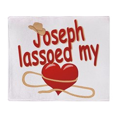 Joseph Lassoed My Heart Throw Blanket