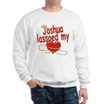 Joshua Lassoed My Heart Sweatshirt