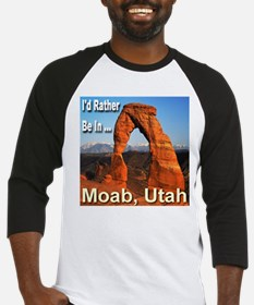 I'd Rather Be In ... Moab, Utah Baseball Jersey