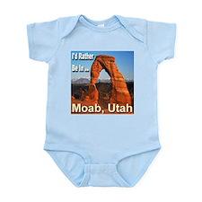 I'd Rather Be In ... Moab, Utah Infant Bodysuit