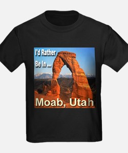 I'd Rather Be In ... Moab, Utah T
