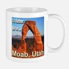 I'd Rather Be In ... Moab, Utah Small Small Mug