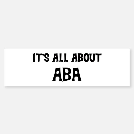 All about Aba Bumper Bumper Bumper Sticker