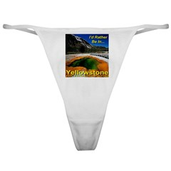 I'd Rather Be In Yellowstone Classic Thong