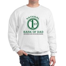 1st National Bank of Dad Sweatshirt