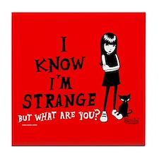 I Know I'm Strange Tile Coaster