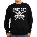 Best Dad 2013 Baseball Sweatshirt (dark)