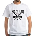 Best Dad 2013 Baseball White T-Shirt