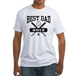 Best Dad 2013 Baseball Fitted T-Shirt