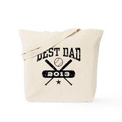 Best Dad 2013 Baseball Tote Bag
