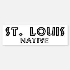 St. Louis Native Bumper Bumper Bumper Sticker