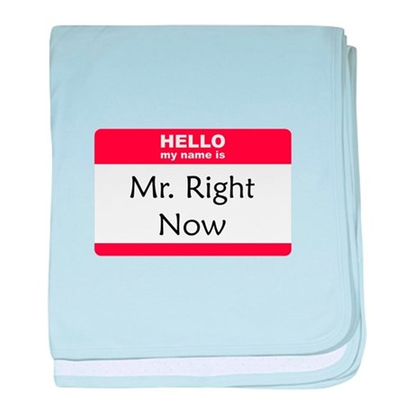 Mr Right Now baby blanket