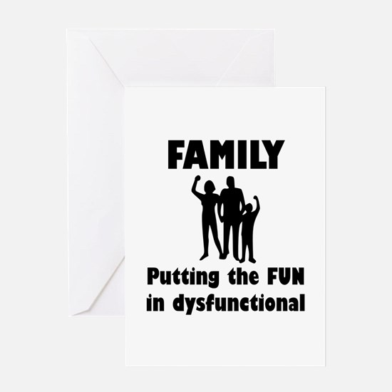 Family Dysfunctional Greeting Card