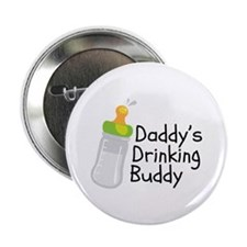 "Daddy's Drinking Buddy 2.25"" Button"