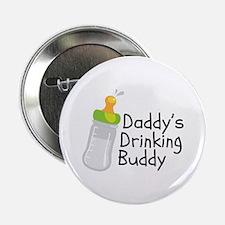 "Daddy's Drinking Buddy 2.25"" Button"