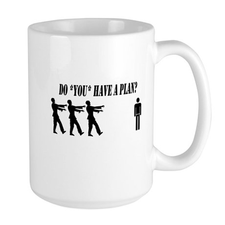 Do You have a plan? Large Mug