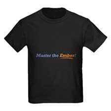 Master of the Ember T