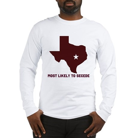 Most Likely To Secede (Maroon Long Sleeve T-Shirt