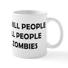 Zombies Kill People Mug