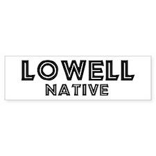 Lowell Native Bumper Bumper Sticker