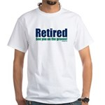 RetiredSeeYouOnGreens T-Shirt