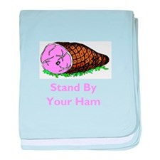 Stand by your ham baby blanket