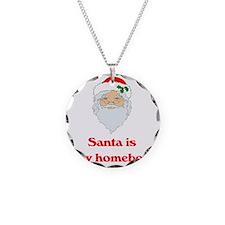 Santa is my homeboy Necklace