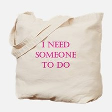 Someone to do Tote Bag