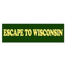 Escape to Wisconsin Bumper St Bumper Sticker
