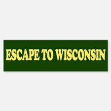 Escape to Wisconsin Bumper Bumper Sticker