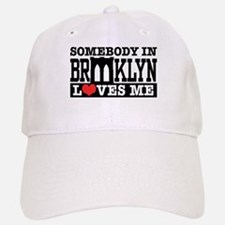 Somebody In Brooklyn Loves Me Baseball Baseball Cap