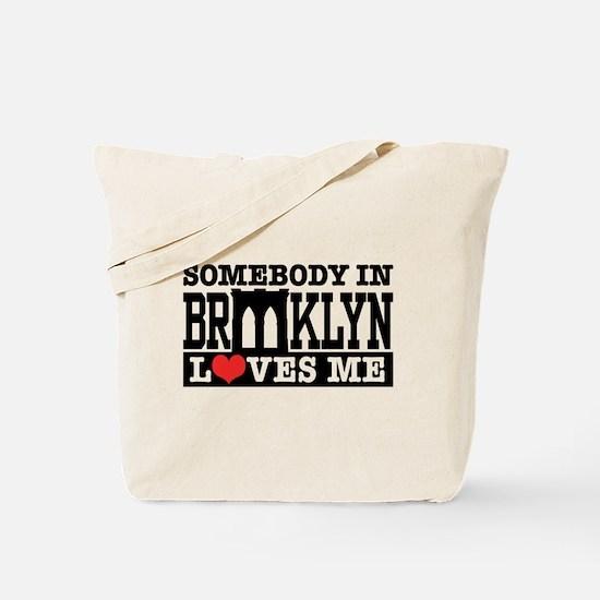 Somebody In Brooklyn Loves Me Tote Bag