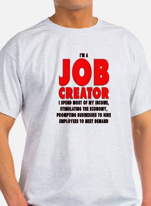 I'm A Job Creator T-Shirt