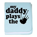 Daddy Plays Bagpipes baby blanket