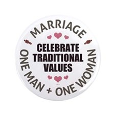 """Celebrate Traditional Values 3.5"""" Button"""