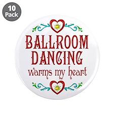 "Ballroom Warms My Heart 3.5"" Button (10 pack)"