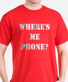 Where's Me Phone T-Shirt