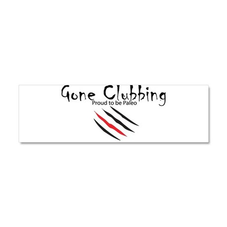 Gone Clubbing Car Magnet 10 x 3