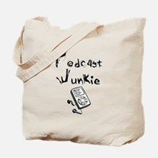 Podcast Junkie Tote Bag