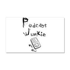 Podcast Junkie Car Magnet 20 x 12