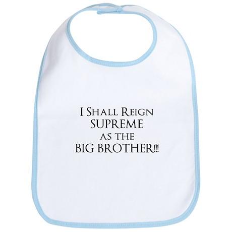 I shall reign supreme as Big Bib