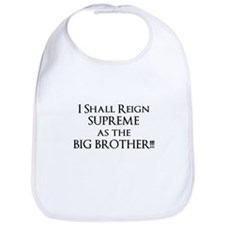 I shall reign supreme as Big Bib