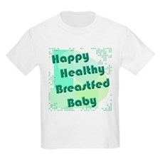 Happy Healthy Breastfed Baby Kids T-Shirt