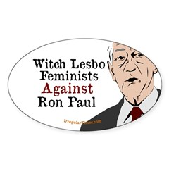 Witch Lesbo Feminists Against Ron Paul